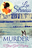 Murder at the Boat Club: a cozy 1920s murder mystery (A Ginger Gold Mystery Book 9)