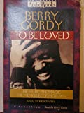 To Be Loved: The Music, the Magic, the Memories of Motown : An Autobiography