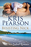 Resisting Nick: New Zealand friends to lovers sexy reunion romance (The Wellington Series Book 3)