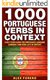 1000 Portuguese Verbs in Context: A Self Study Guide for Portuguese Language Leaners (1000 Verb Lists in Context Book 3) (English Edition)