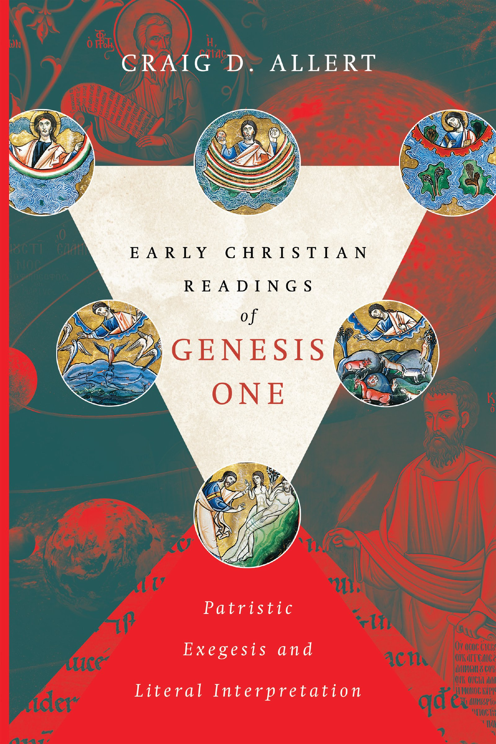Early Christian Readings of Genesis One: Patristic Exegesis and Literal  Interpretation: Craig D. Allert: 9780830852017: Amazon.com: Books