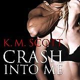 Crash Into Me: Heart of Stone, Book 1
