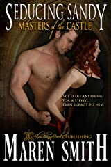 Seducing Sandy (Masters of the Castle Book 8) Kindle Edition