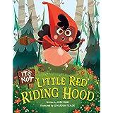 It's Not Little Red Riding Hood (It's Not a Fairy Tale, 3)