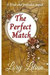 The Perfect Match: A Pride and Prejudice Sequel Kindle Edition