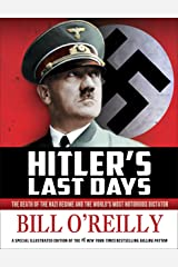 Hitler's Last Days: The Death of the Nazi Regime and the World's Most Notorious Dictator Kindle Edition