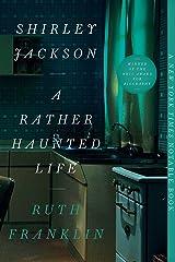 Shirley Jackson: A Rather Haunted Life Kindle Edition