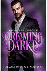 Dreaming, Darkly: A Novel of the Lotus Court Kindle Edition