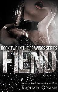 Fiend (An Erotic BDSM Romance Novel) (Cravings Book 2)