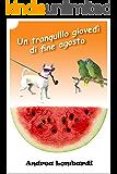 Un tranquillo giovedì di fine agosto (Italian Edition)
