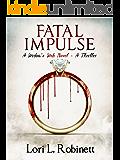 Fatal Impulse: A Domestic Life Thriller (Widow's Web Book 1)