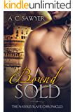 Bound and Sold: M/M Fantasy BDSM (The Naissus Slave Chronicles Book 1)