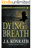 Dying Breath - A Thriller (Phineas Troutt Mysteries Book 2)