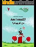 Am I small? من کوچیکم؟: Children's Picture Book English-Persian/Farsi (Bilingual Edition) (World Children's Book 88)