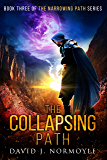 The Collapsing Path (The Narrowing Path Series Book 3)