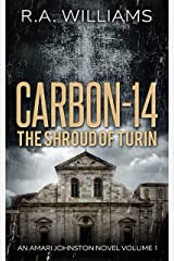 Carbon-14: The Shroud of Turin (An Amari Johnston Novel Book 1) Kindle Edition