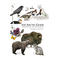 The Arctic Guide: Wildlife of the Far North (Princeton Field Guides)