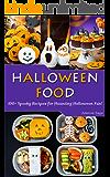 Halloween Food: 100+ Spooky Recipes for Haunting Halloween Fun!