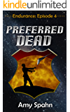 Preferred Dead (Endurance Book 4)
