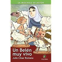 Un Belén muy vivo (La Mochila de Astor. Serie verde) (Spanish Edition) Sep 25, 2012