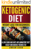 Ketogenic Diet: Weight lose for beginners: A Low-carb and Anti-inflammatory diet. (control sugar levels)