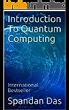 Introduction To Quantum Computing (English Edition)