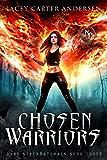 Chosen Warriors: A Reverse Harem Romance (Paranormal Prison: Dark Supernaturals Book 3)