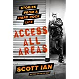 Access All Areas: Stories from a Hard Rock Life (English Edition)
