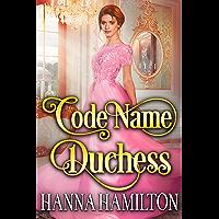 Code Name Duchess: A Historical Regency Romance Novel