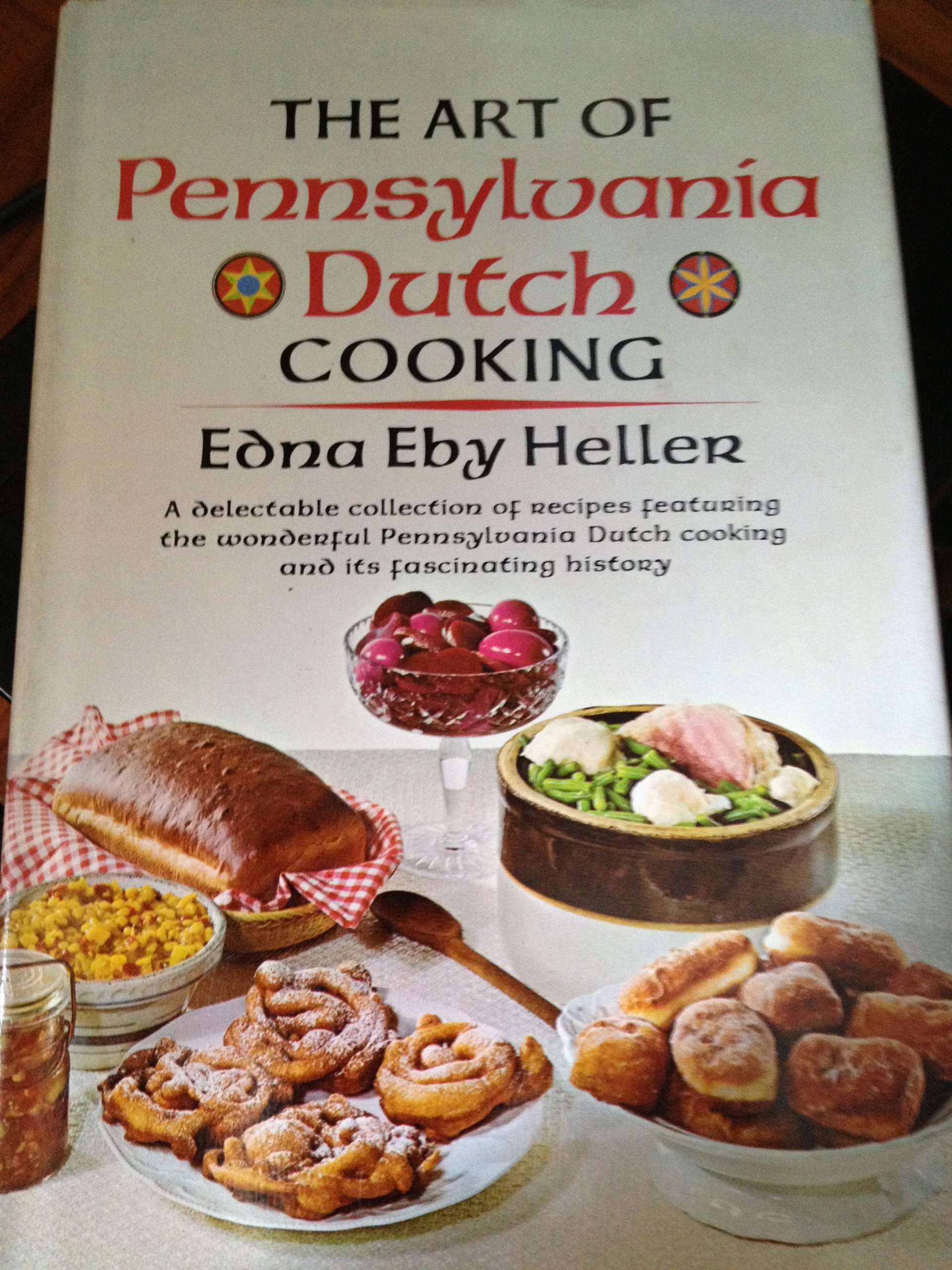 The Art of Pennsylvania Dutch Cooking: Edna Eby Heller