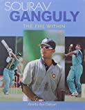 Sourav Ganguly the Fire Within