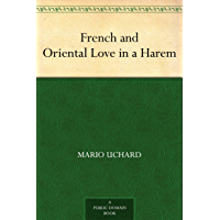 French and Oriental Love in a Harem (English Edition)