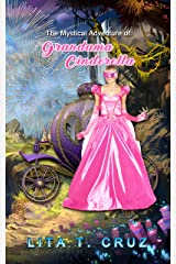 The Mystical Adventure: of Grandma Cinderella Kindle Edition