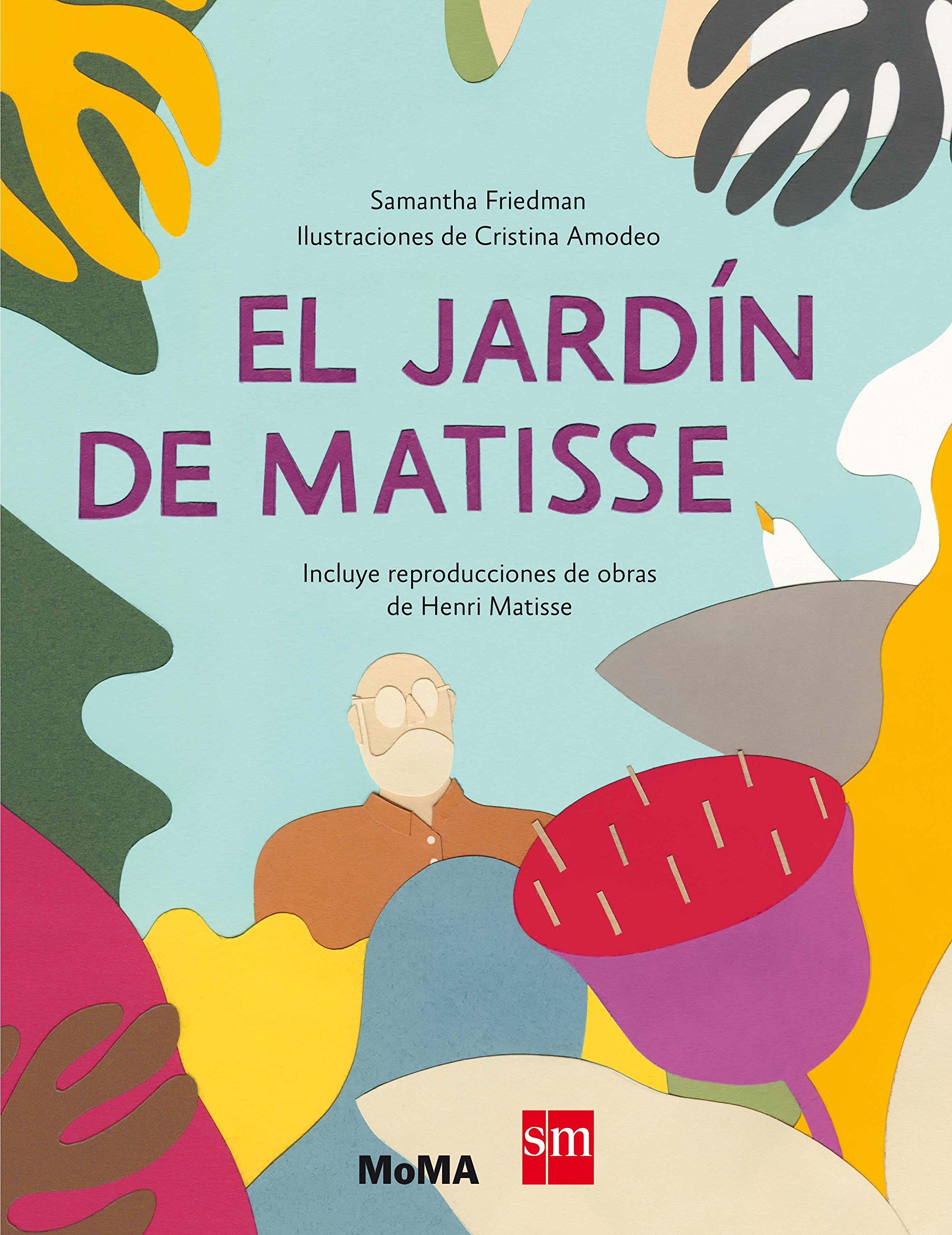 El jardín de Matisse (MOMA): Amazon.es: Friedman, Samantha, Amodeo, Cristina, Tellechea, Teresa: Libros