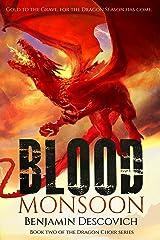 Blood Monsoon: An Epic Fantasy Series of High Adventure (Dragon Choir Book 2) Kindle Edition
