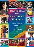 Creative Ideas for Children's Worship Year C: Based on the Sunday Gospels (Book & CD Rom)