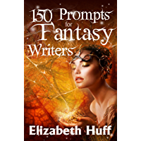 150 Prompts For Fantasy Writers