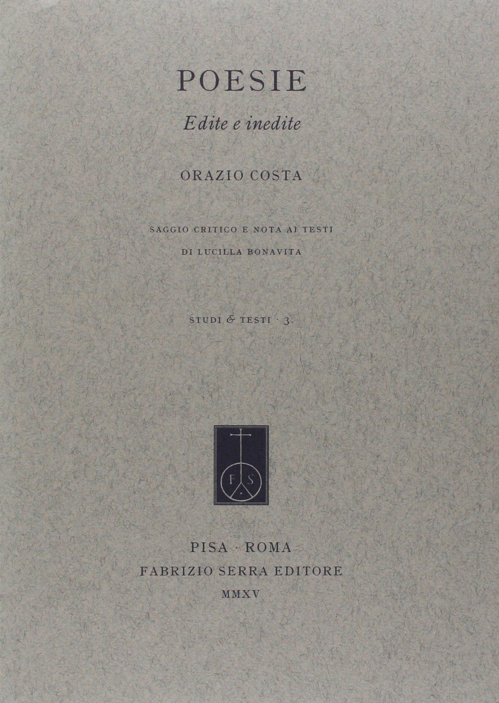 Poesie. Edite e inedite (Studi e testi): Amazon.es: Costa, Orazio, Bonavita, L.: Libros en idiomas extranjeros