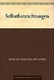Selbstbetrachtungen (German Edition)