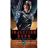 Injection Burn: A Dire Earth Novel (The Dire Earth Cycle Book 4)