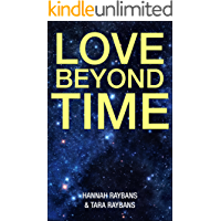 Love Beyond Time: A love inspired historical guide for Inspiration, peace, love, and healing code
