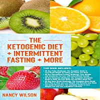 The Ketogenic Diet + Intermittent Fasting + More: Paleo Diet, Intermittent Fasting, Keto Diet, Bone Broth, South Beach…