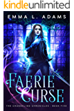 Faerie Curse (The Changeling Chronicles Book 5) (English Edition)