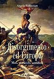 Risorgimento ed Europa (Collana Storica Vol. 12) (Italian Edition)