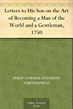 Letters to His Son on the Art of Becoming a Man of the World and a Gentleman, 1750
