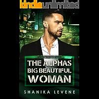 The Alphas Big Beautiful Woman: BWWM Romance (Alphas From Money Book 7)