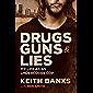 Drugs, Guns & Lies: My life as an undercover cop
