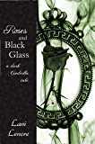 Roses and Black Glass: a dark Cinderella tale