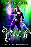 Sorceress Enraged (A Gargoyle and Sorceress Tale Book 5)