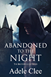 Abandoned to the Night (The Brotherhood Series, Book 3)